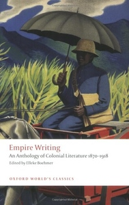 Empire Writing:An Anthology of Colonial Literature 1870-1918