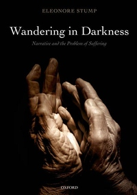 Wandering in Darkness:Narrative and the Problem of Suffering