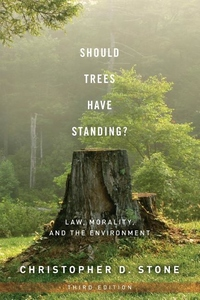 Should Trees Have Standing?:Law, Morality, and the Environment