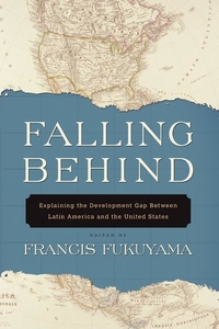 Falling Behind:Explaining the Development Gap Between Latin America and the United States