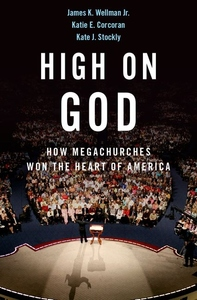 High on God: How Megachurches Won the Heart of America