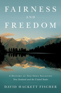 Fairness and Freedom:A History of Two Open Societies - New Zealand and the United States