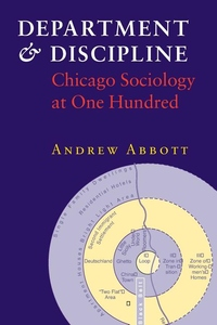 Department and Discipline:Chicago Sociology at One Hundred