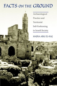 Facts on the Ground:Archaeological Practice and Territorial Self-Fashioning in Israeli Society