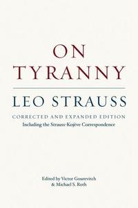 On Tyranny:Including the Strauss-Kojeve Correspondence