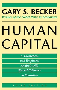 Human Capital:A Theoretical and Empirical Analysis, with Special Reference to Education