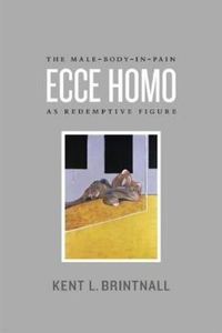 Ecce Homo:The Male-Body-in-Pain as Redemptive Figure