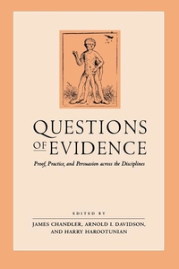 Questions of Evidence:Proof, Practice, and Persuasion Across the Disciplines