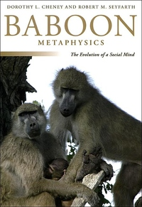 Baboon Metaphysics:The Evolution of a Social Mind