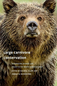 Large Carnivore Conservation:Integrating Science and Policy in the North American West
