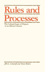 Rules and Processes:The Cultural Logic of Dispute in an African Context