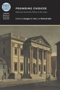 Founding Choices:American Economic Policy in the 1790s