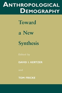 Anthropological Demography : Toward a New Synthesis