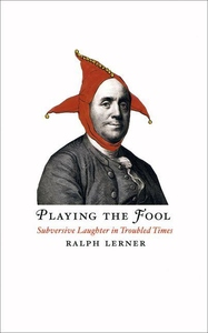 Playing the Fool:Subversive Laughter in Troubled Times