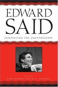 Edward Said:Continuing the Conversation