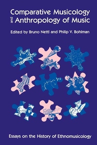 Comparative Musicology and Anthropology of Music:Essays on the History of Ethnomusicology