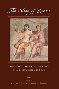 The Sleep of Reason:Erotic Experience and Sexual Ethics in Ancient Greece and Rome