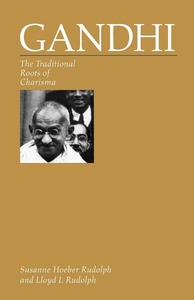 Gandhi:The Traditional Roots of Charisma