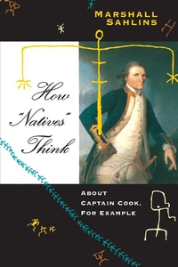 How Natives Think:About Captain Cook, for Example