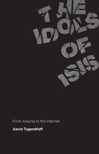Idols of Isis: From Assyria to the Internet
