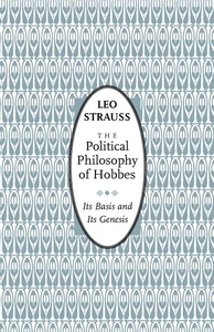 The Political Philosophy of Hobbes:Its Basis and Its Genesis