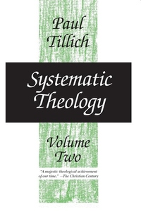 Systematic Theology V2: Existence and the Christ