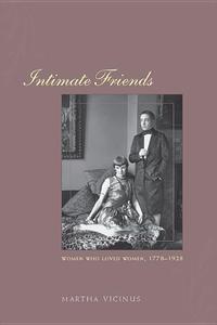 Intimate Friends:Women Who Loved Women, 1778-1928