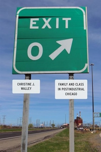 Exit Zero:Family and Class in Postindustrial Chicago