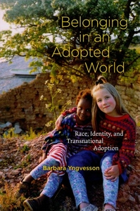 Belonging in an Adopted World:Race, Identity, and Transnational Adoption