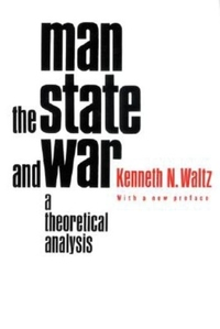 Man, the State, and War:A Theoretical Analysis