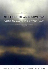 Nietzsche and Levinas:After the Death of a Certain God