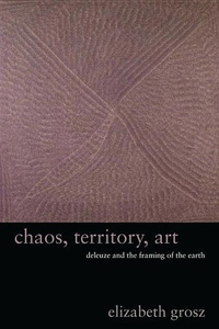 Chaos, Territory, Art: Deleuze and the Framing of the Earth