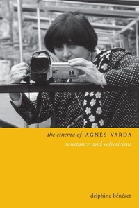 The Cinema of Agnes Varda:Resistance and Eclecticism