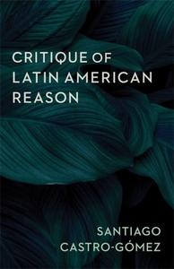 Critique of Latin American Reason