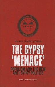 The Gypsy Menace:Populism and the New Anti-Gypsy Politics