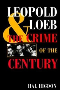 Leopold and Loeb:The Crime of the Century