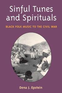 Sinful Tunes and Spirituals:Black Folk Music to the Civil War
