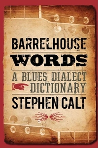 Barrelhouse Words:A Blues Dialect Dictionary