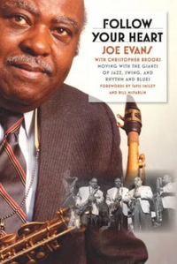 Follow Your Heart:Moving with the Giants of Jazz, Swing, and Rhythm and Blues