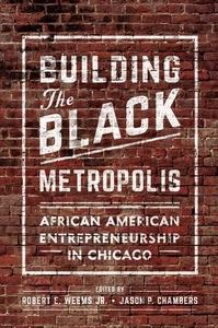 Building the Black Metropolis : African American Entrepreneurship in Chicago