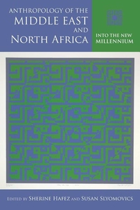 Anthropology of the Middle East and North Africa:Into the New Millennium
