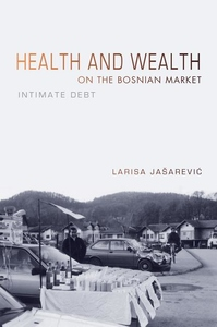 Health and Wealth on the Bosnian Market : Intimate Debt