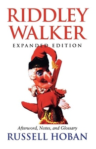 Riddley Walker:Afterword, Notes, and Glossary