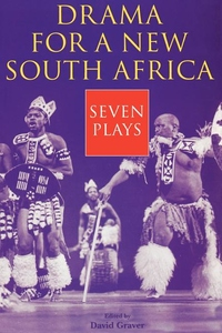 Drama for a New South Africa:Seven Plays