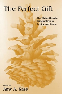 The Perfect Gift:The Philanthropic Imagination in Poetry and Prose