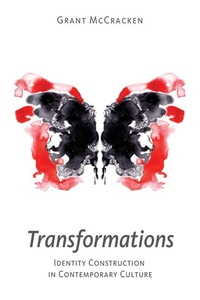 Transformations:Identity Construction in Contemporary Culture