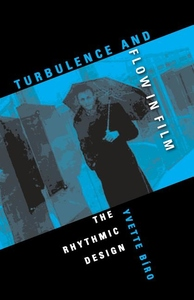 Turbulence and Flow in Film:The Rhythmic Design