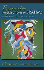 Expressive Intersections in Brahms:Essays in Analysis and Meaning