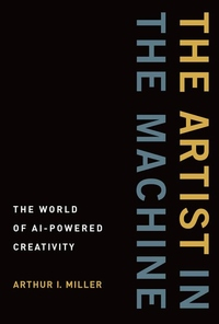 The Artist in the Machine: The World of AI-Powered Creativity