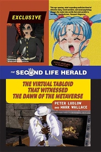 The Second Life Herald:The Virtual Tabloid That Witnessed the Dawn of the Metaverse